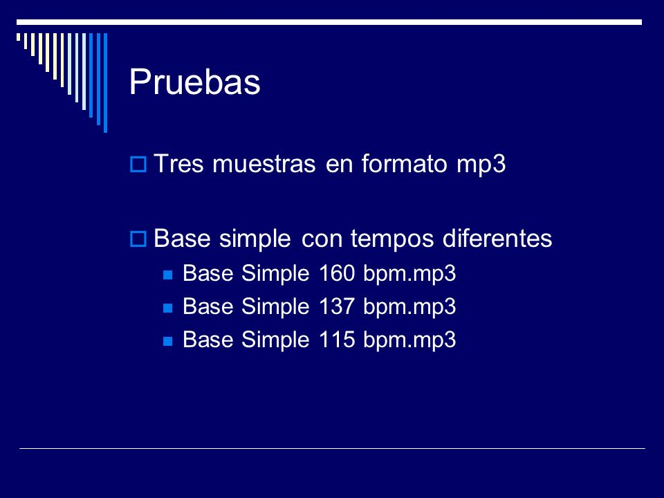 Pruebas Tres muestras en formato mp3 Base simple con tempos diferentes Base Simple 160 bpm.mp3 Base Simple 137 bpm.mp3 Base Simple 115 bpm.mp3