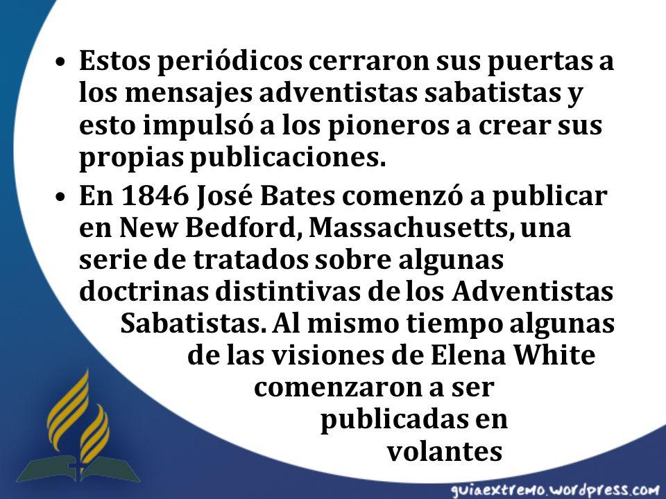 Estos periódicos cerraron sus puertas a los mensajes adventistas sabatistas y esto impulsó a los pioneros a crear sus propias publicaciones. En 1846 J
