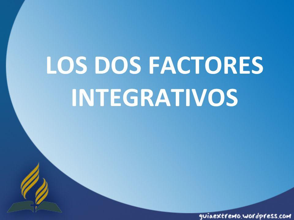 LOS DOS FACTORES INTEGRATIVOS