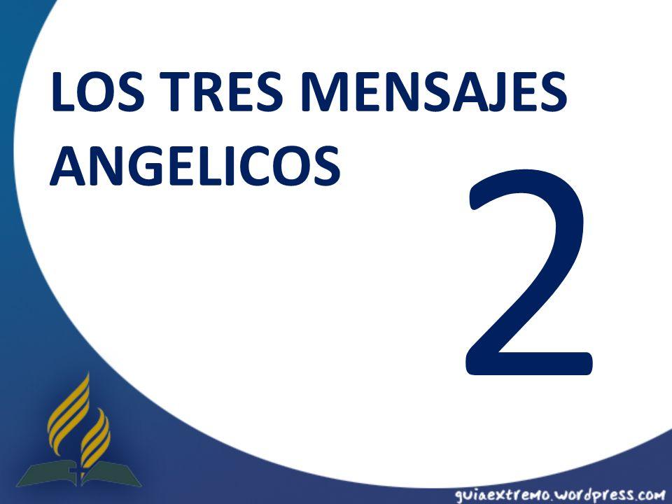 LOS TRES MENSAJES ANGELICOS 2