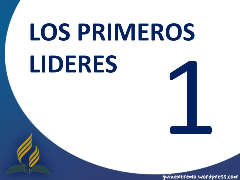 LOS PRIMEROS LIDERES 1