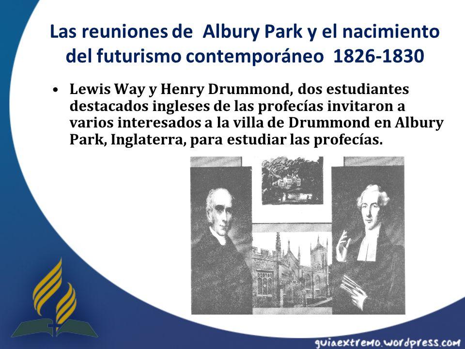Las reuniones de Albury Park y el nacimiento del futurismo contemporáneo 1826-1830 Lewis Way y Henry Drummond, dos estudiantes destacados ingleses de