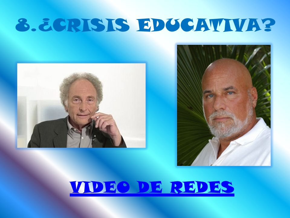 VIDEO DE REDES 8.¿CRISIS EDUCATIVA?