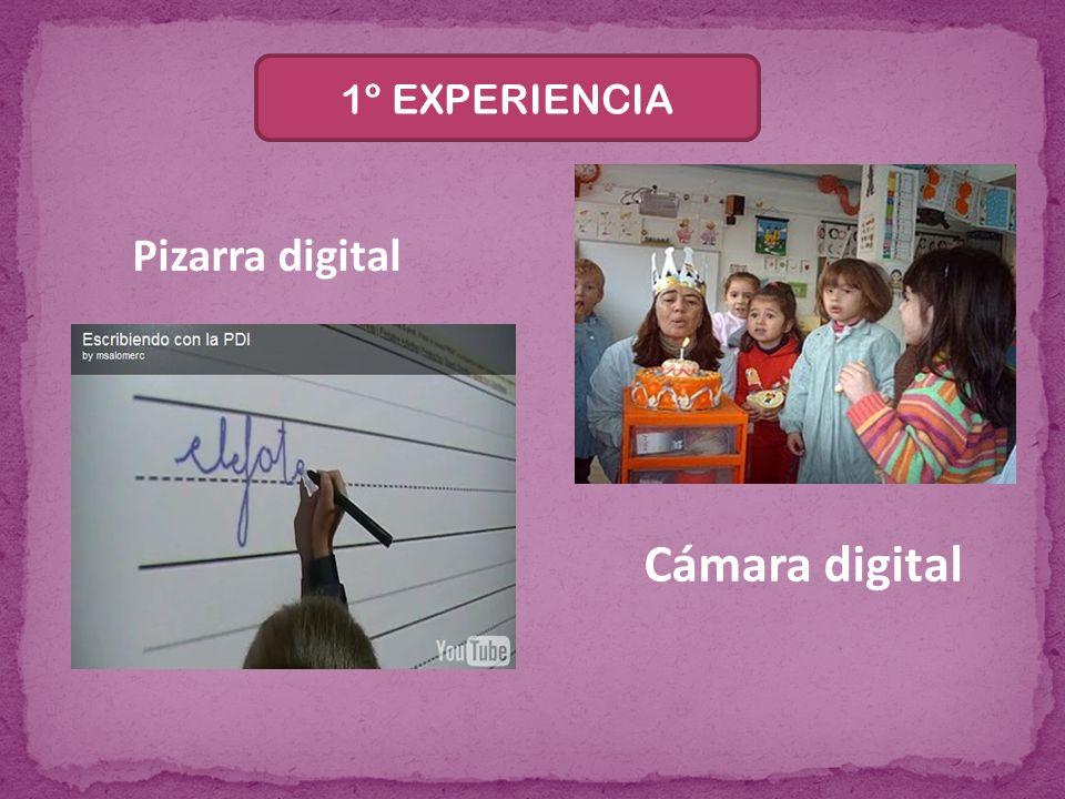 1º EXPERIENCIA Pizarra digital Cámara digital
