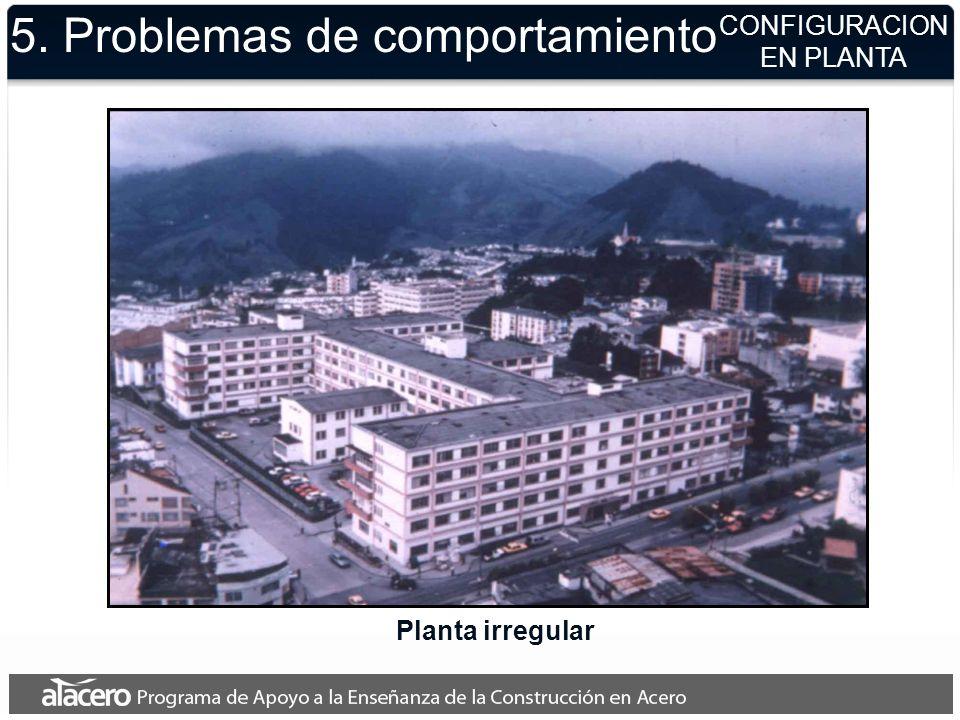 5. Problemas de comportamiento Planta irregular CONFIGURACION EN PLANTA