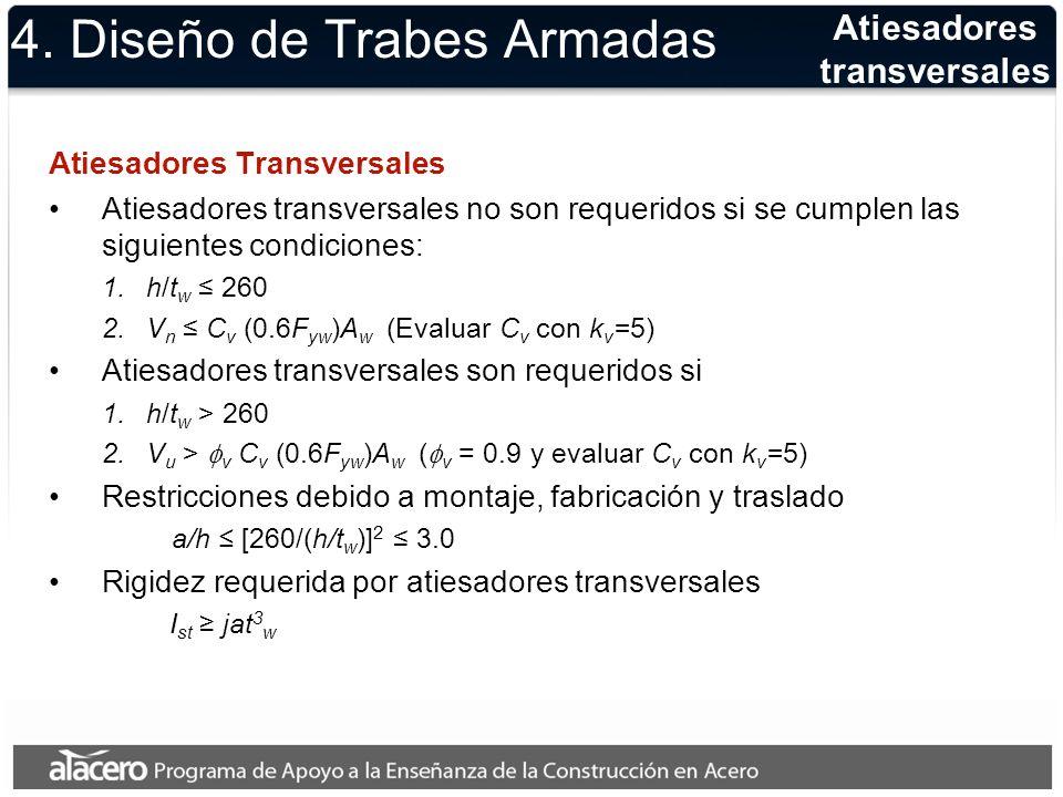 4. Diseño de Trabes Armadas Atiesadores Transversales Atiesadores transversales no son requeridos si se cumplen las siguientes condiciones: 1.h/t w 26