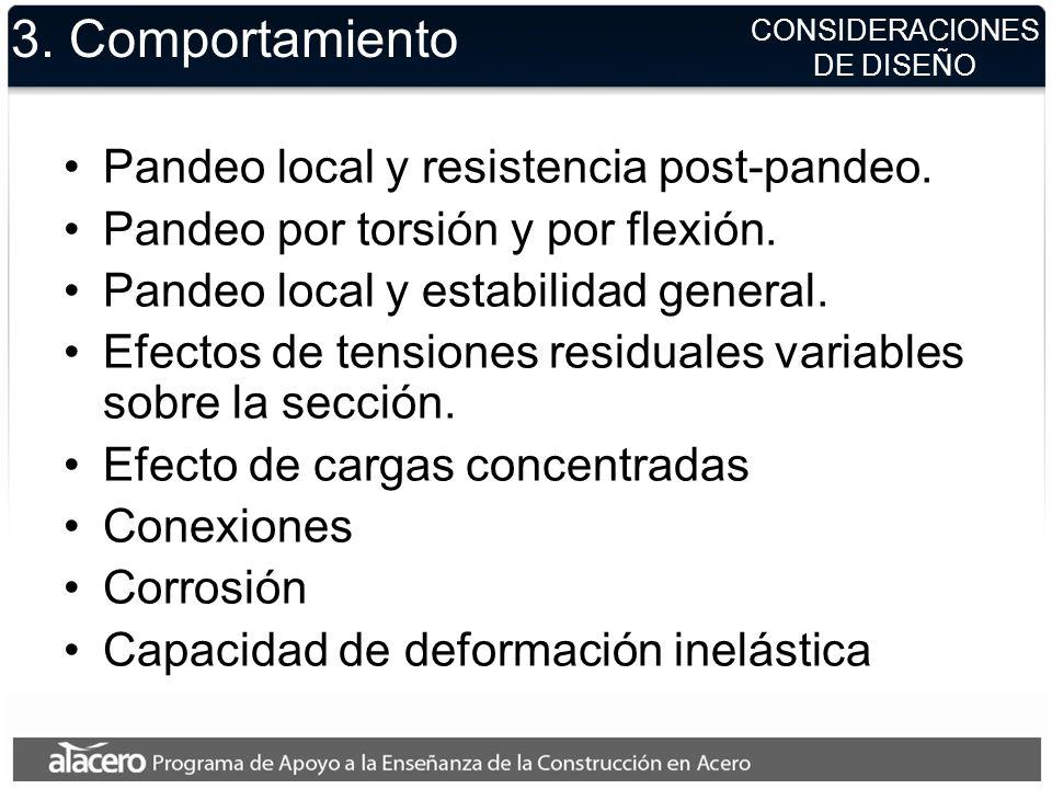 CONSIDERACIONES DE DISEÑO 3. Comportamiento Pandeo local y resistencia post-pandeo. Pandeo por torsión y por flexión. Pandeo local y estabilidad gener