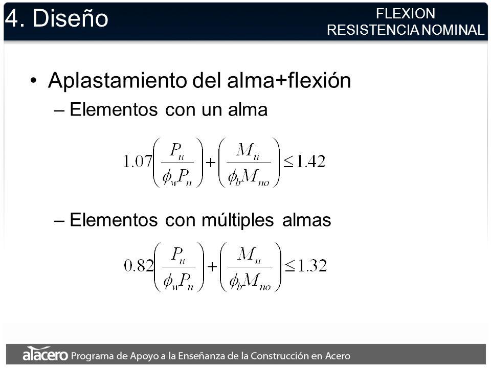 4. Diseño Aplastamiento del alma+flexión –Elementos con un alma –Elementos con múltiples almas FLEXION RESISTENCIA NOMINAL