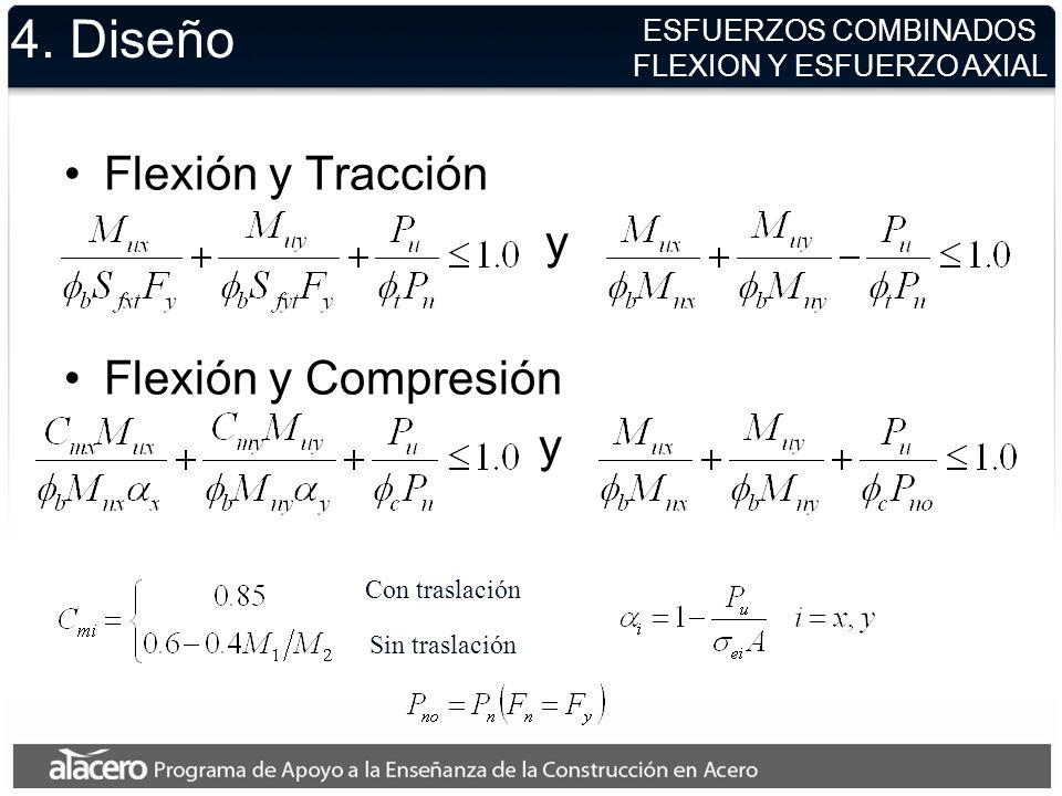 4. Diseño Flexión y Tracción y Flexión y Compresión y ESFUERZOS COMBINADOS FLEXION Y ESFUERZO AXIAL Con traslación Sin traslación