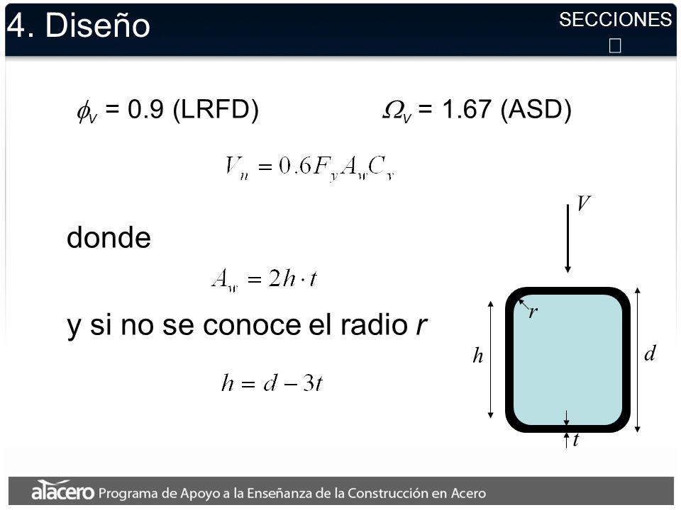 4. Diseño v = 0.9 (LRFD) v = 1.67 (ASD) donde (Ver comentario de la norma) b t ANGULOS