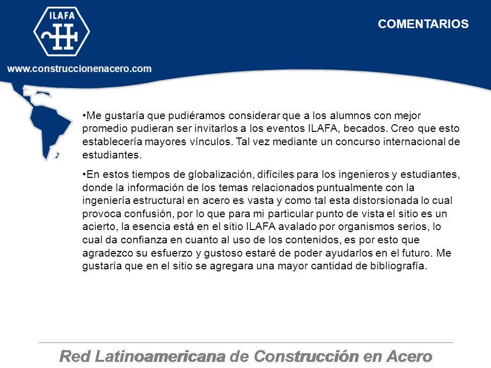 Red Latinoamericana de Construcción en Acero www.construccionenacero.com Me gustaría que pudiéramos considerar que a los alumnos con mejor promedio pu