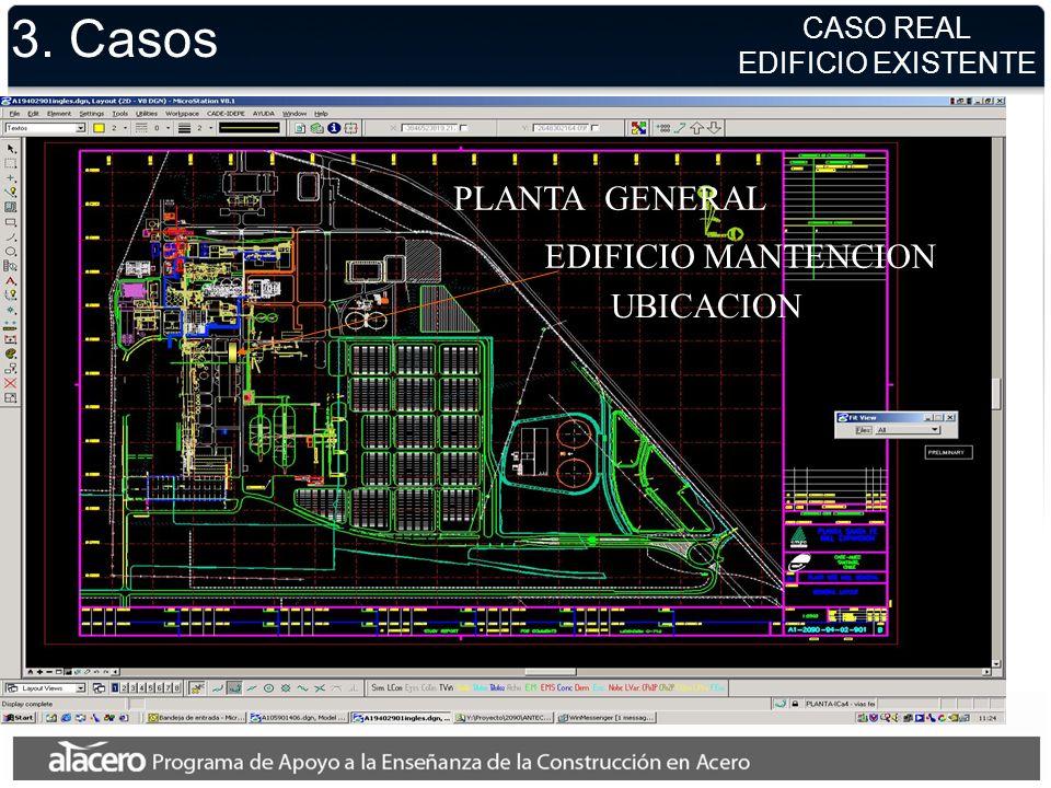 3. Casos CASO REAL EDIFICIO EXISTENTE EDIFICIO MANTENCION PLANTA GENERAL UBICACION