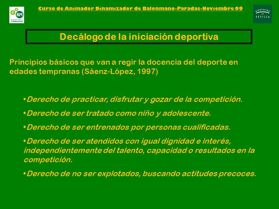Principios básicos que van a regir la docencia del deporte en edades tempranas (Sáenz-López, 1997) Derecho de practicar, disfrutar y gozar de la competición.