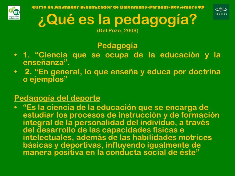 ¿Qué es la pedagogía.(Del Pozo, 2008) Pedagogía 1.