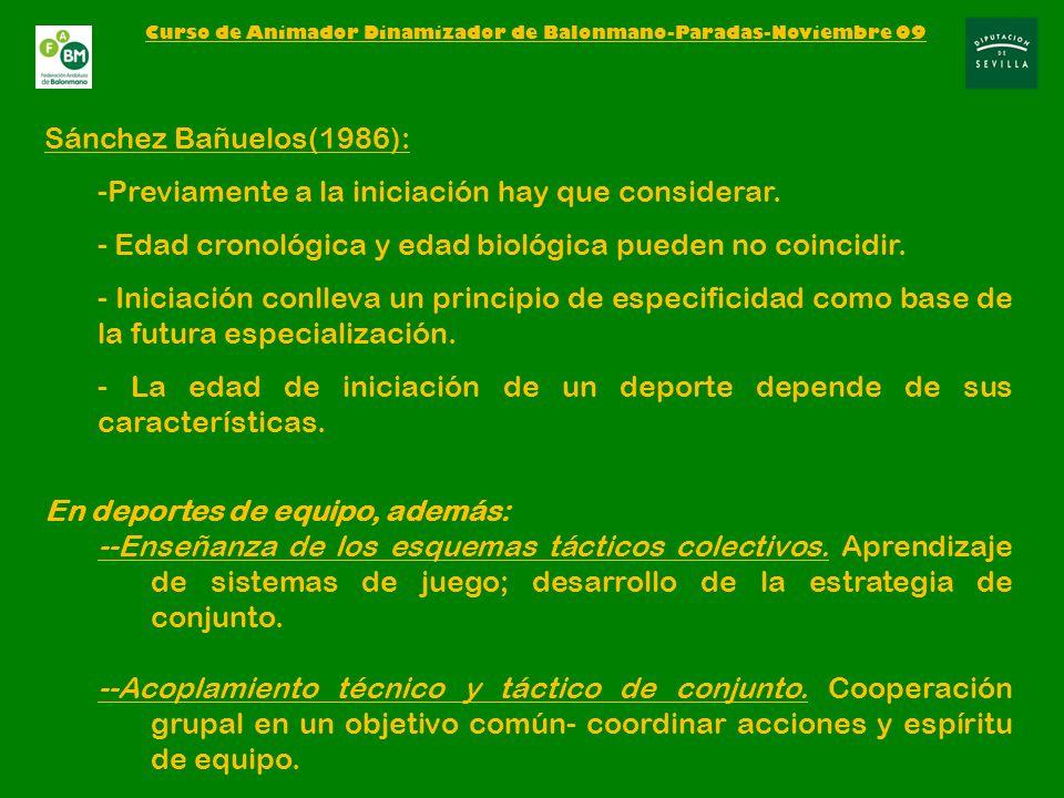 Sánchez Bañuelos(1986): -Previamente a la iniciación hay que considerar.