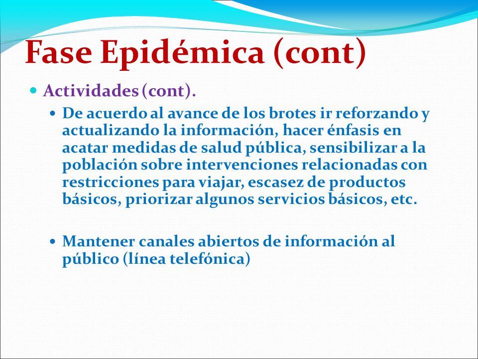 Fase Epidémica (cont) Actividades (cont).
