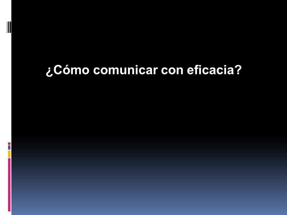 ¿Cómo comunicar con eficacia?