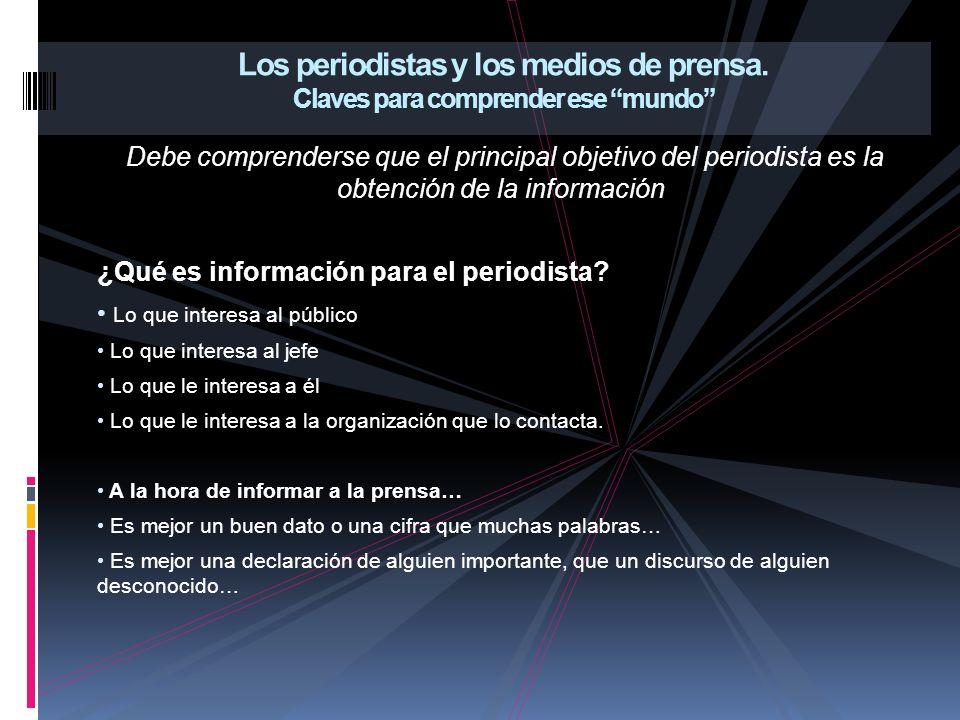 Debe comprenderse que el principal objetivo del periodista es la obtención de la información ¿Qué es información para el periodista.