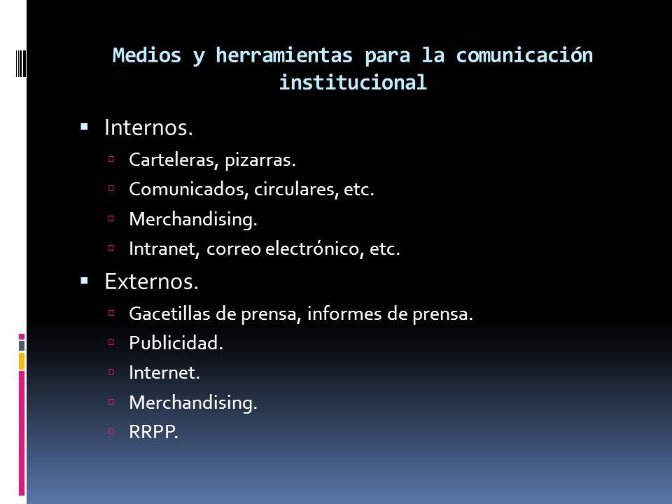 Medios y herramientas para la comunicación institucional Internos.