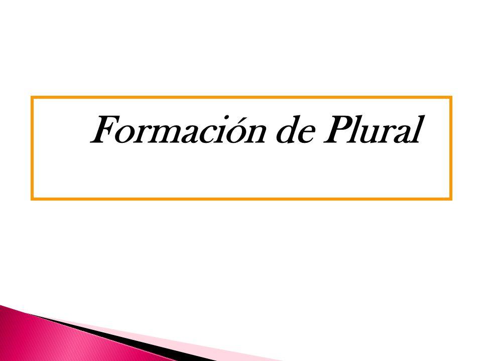 Click aqui! Formación de Plural