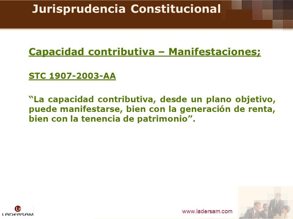www.ladersam.com Jurisprudencia Constitucional Capacidad contributiva – Manifestaciones; STC 1907-2003-AA La capacidad contributiva, desde un plano ob