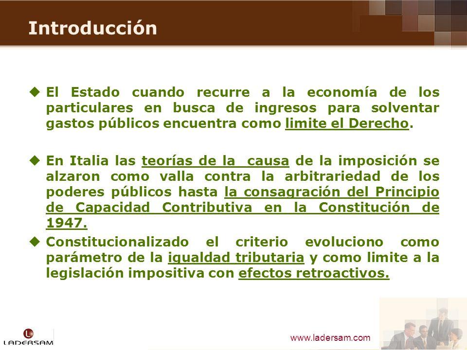 www.ladersam.com Introducción El Estado cuando recurre a la economía de los particulares en busca de ingresos para solventar gastos públicos encuentra