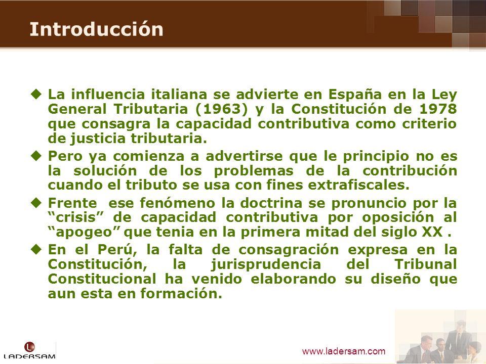www.ladersam.com Introducción La influencia italiana se advierte en España en la Ley General Tributaria (1963) y la Constitución de 1978 que consagra