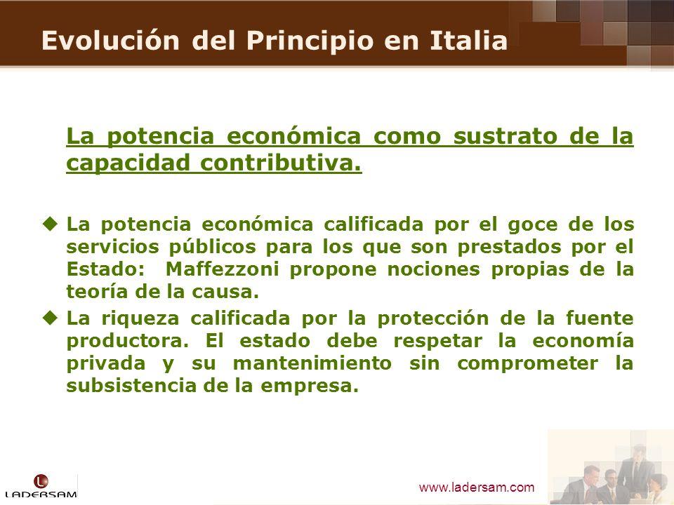 www.ladersam.com Evolución del Principio en Italia La potencia económica como sustrato de la capacidad contributiva. La potencia económica calificada