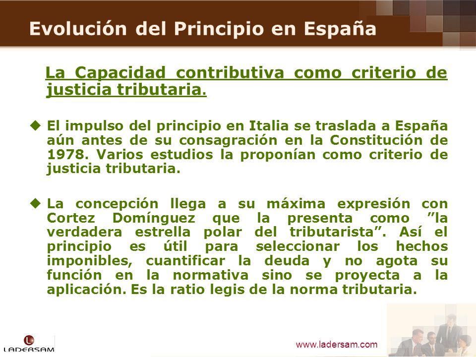 www.ladersam.com Evolución del Principio en España La Capacidad contributiva como criterio de justicia tributaria. El impulso del principio en Italia
