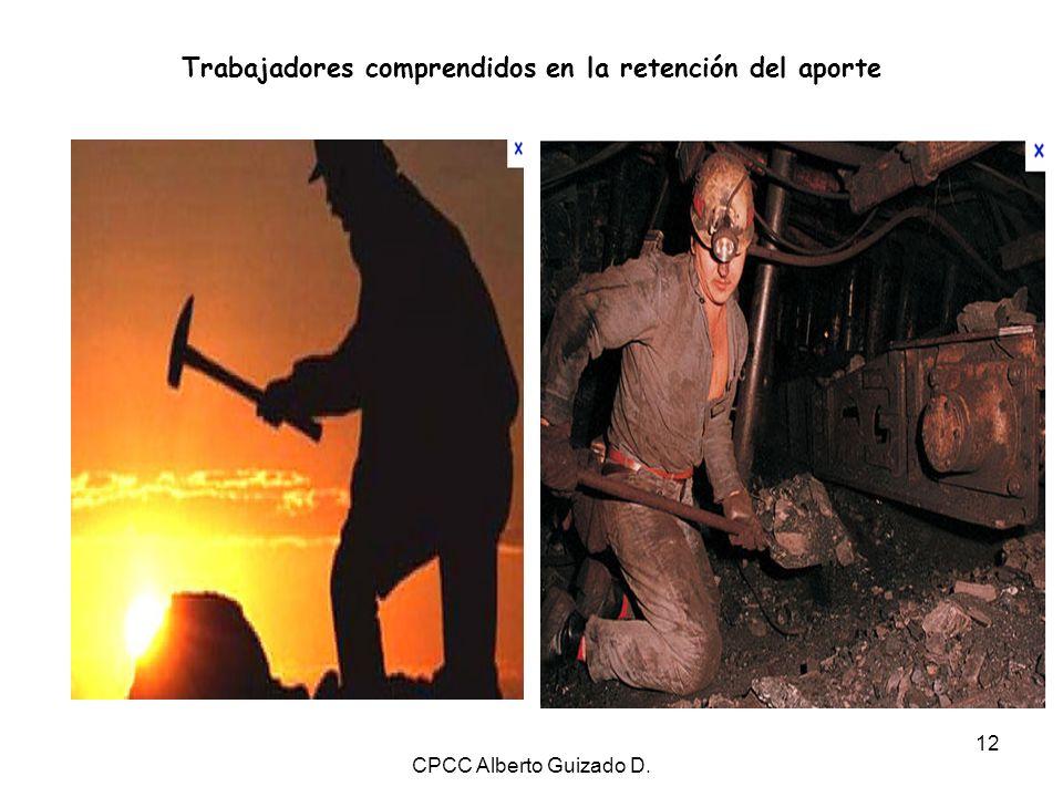 CPCC Alberto Guizado D. 12 Trabajadores comprendidos en la retención del aporte