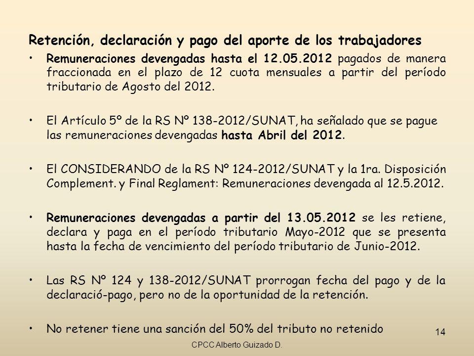 Retención, declaración y pago del aporte de los trabajadores Remuneraciones devengadas hasta el 12.05.2012 pagados de manera fraccionada en el plazo d