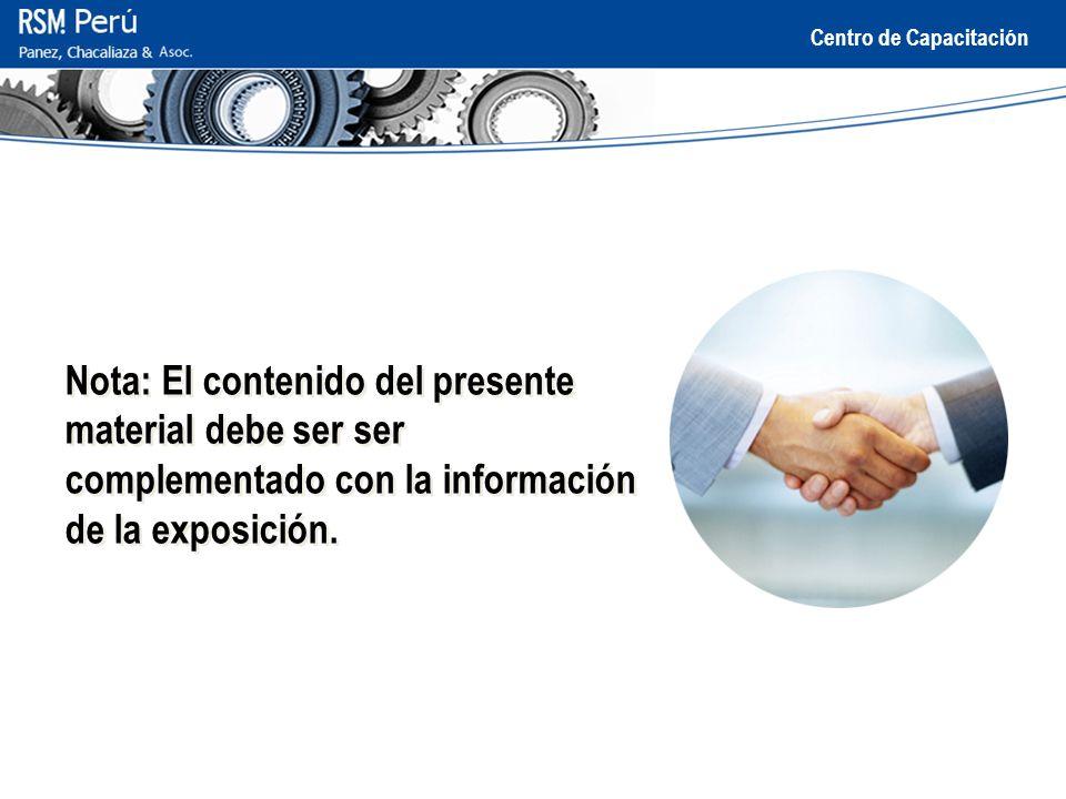 Centro de Capacitación Nota: El contenido del presente material debe ser ser complementado con la información de la exposición.