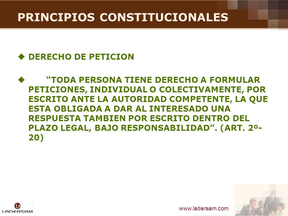 www.ladersam.com PRINCIPIOS CONSTITUCIONALES INTIMIDAD PERSONAL Y FAMILIAR TODA PERSONA TIENE DERECHO AL HONOR Y A LA BUENA REPUTACION, A LA INTIMIDAD PERSONAL Y FAMILIAR (ART.