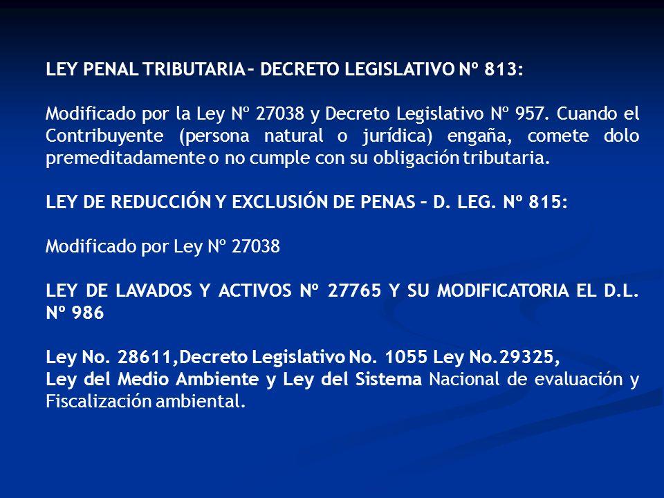 LEY PENAL TRIBUTARIA – DECRETO LEGISLATIVO Nº 813: Modificado por la Ley Nº 27038 y Decreto Legislativo Nº 957. Cuando el Contribuyente (persona natur