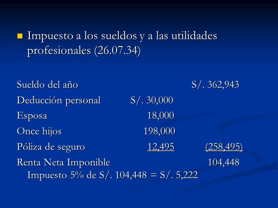Impuesto a los sueldos y a las utilidades profesionales (26.07.34) Impuesto a los sueldos y a las utilidades profesionales (26.07.34) Sueldo del año S