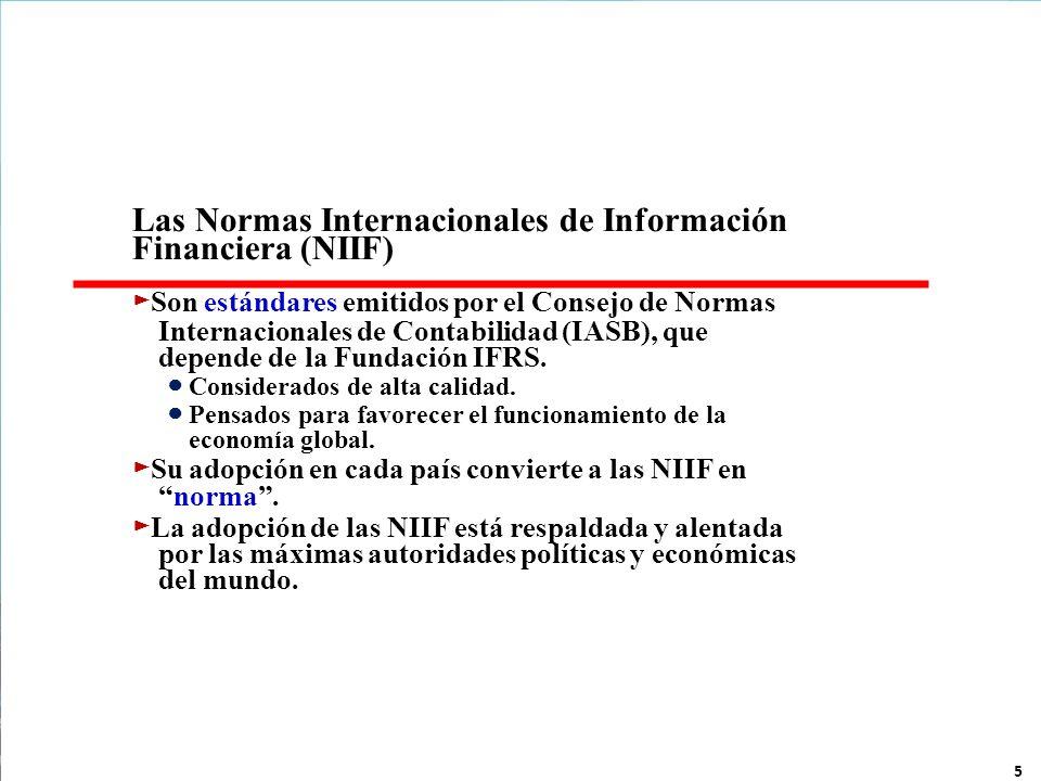 5 Las Normas Internacionales de Información Financiera (NIIF) Son estándares emitidos por el Consejo de Normas Internacionales de Contabilidad (IASB),