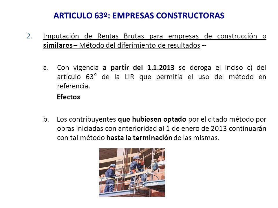 ARTICULO 63º: EMPRESAS CONSTRUCTORAS 2.Imputación de Rentas Brutas para empresas de construcción o similares – Método del diferimiento de resultados -