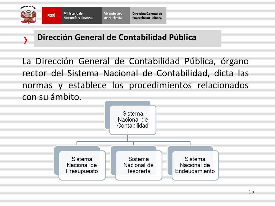 15 Dirección General de Contabilidad Pública Ministerio de Economía y Finanzas PERÚViceministro de Hacienda Dirección General de Contabilidad Pública