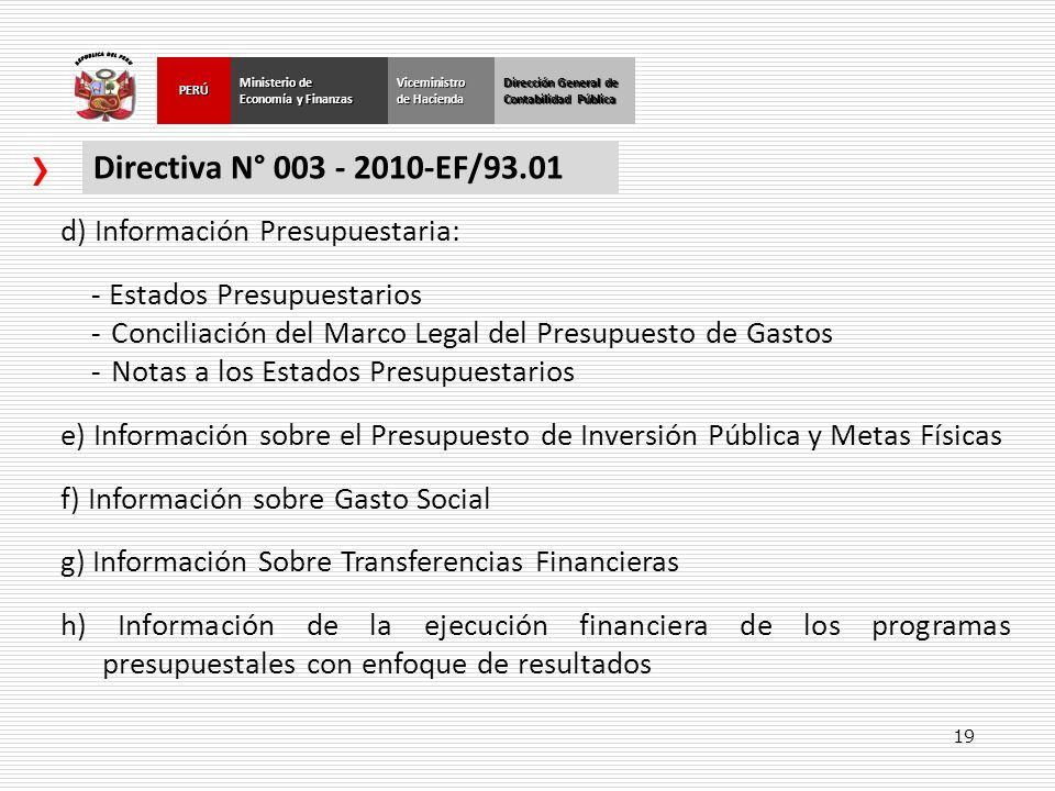 19 Dirección General de Contabilidad Pública Ministerio de Economía y Finanzas PERÚViceministro de Hacienda Directiva N° 003 - 2010-EF/93.01 d) Inform