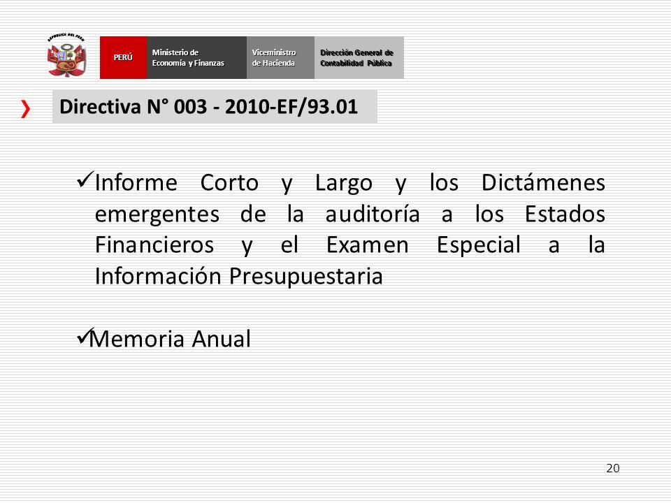 20 Dirección General de Contabilidad Pública Ministerio de Economía y Finanzas PERÚViceministro de Hacienda Directiva N° 003 - 2010-EF/93.01 Informe C