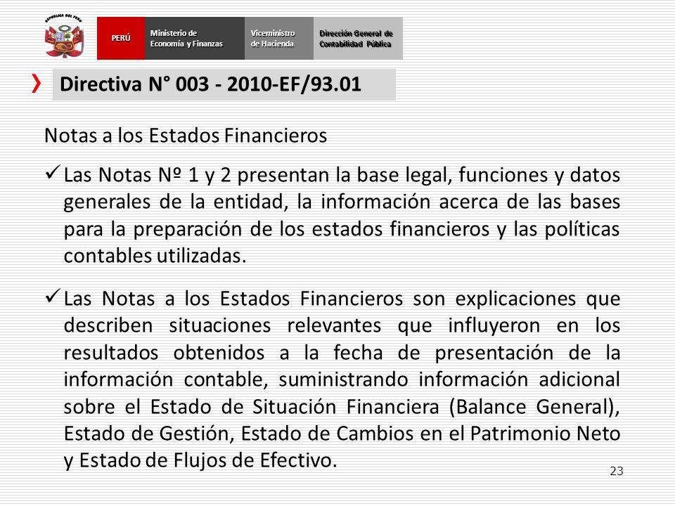 23 Dirección General de Contabilidad Pública Ministerio de Economía y Finanzas PERÚViceministro de Hacienda Directiva N° 003 - 2010-EF/93.01 Notas a l