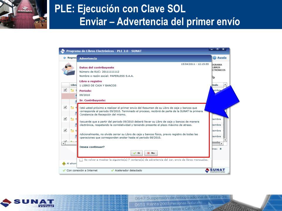 PLE: Ejecución con Clave SOL Enviar – Advertencia del primer envío