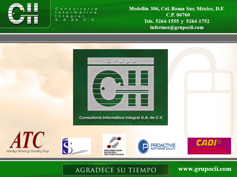 Medellín 306, Col. Roma Sur, México, D.F. C.P. 06760 Tels. 5264-1555 y 5264-1752 informes@grupocii.com www.grupocii.com
