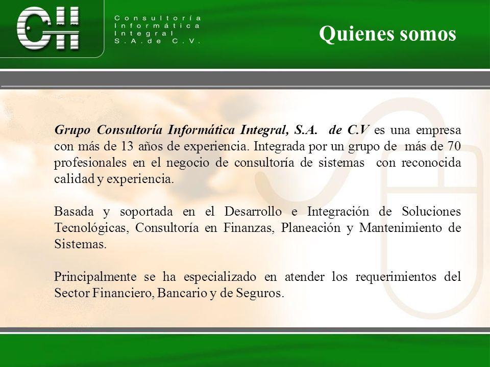 Grupo Consultoría Informática Integral, S.A. de C.V es una empresa con más de 13 años de experiencia. Integrada por un grupo de más de 70 profesionale
