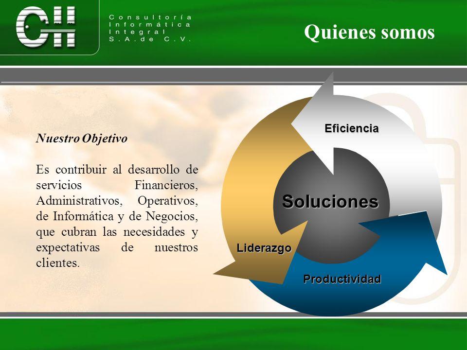 Quienes somos Nuestro Objetivo Es contribuir al desarrollo de servicios Financieros, Administrativos, Operativos, de Informática y de Negocios, que cu