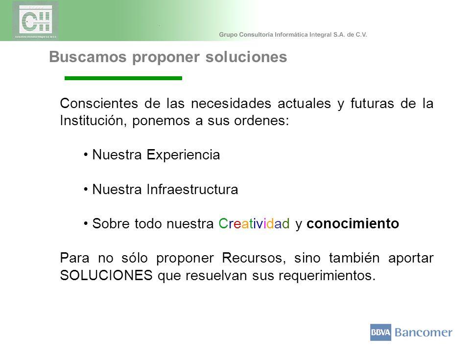 Buscamos proponer soluciones Conscientes de las necesidades actuales y futuras de la Institución, ponemos a sus ordenes: Nuestra Experiencia Nuestra I