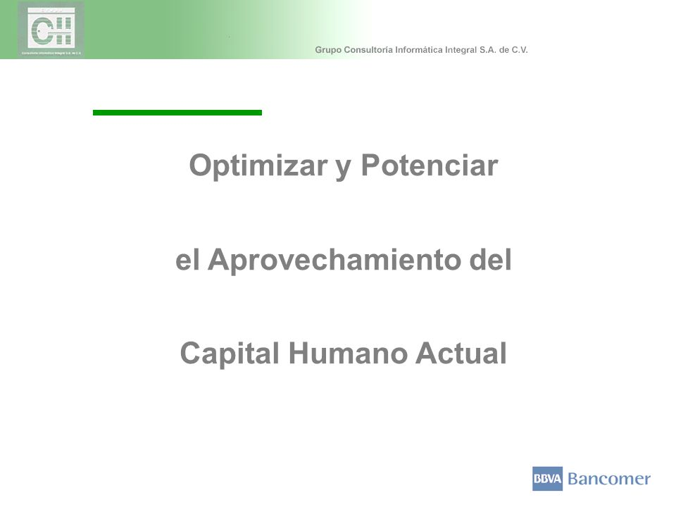 Optimizar y Potenciar el Aprovechamiento del Capital Humano Actual