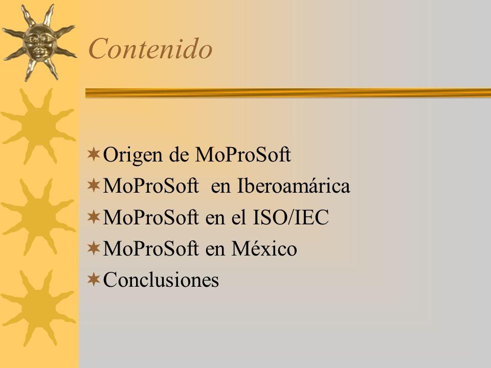 Contenido Origen de MoProSoft MoProSoft en Iberoamárica MoProSoft en el ISO/IEC MoProSoft en México Conclusiones