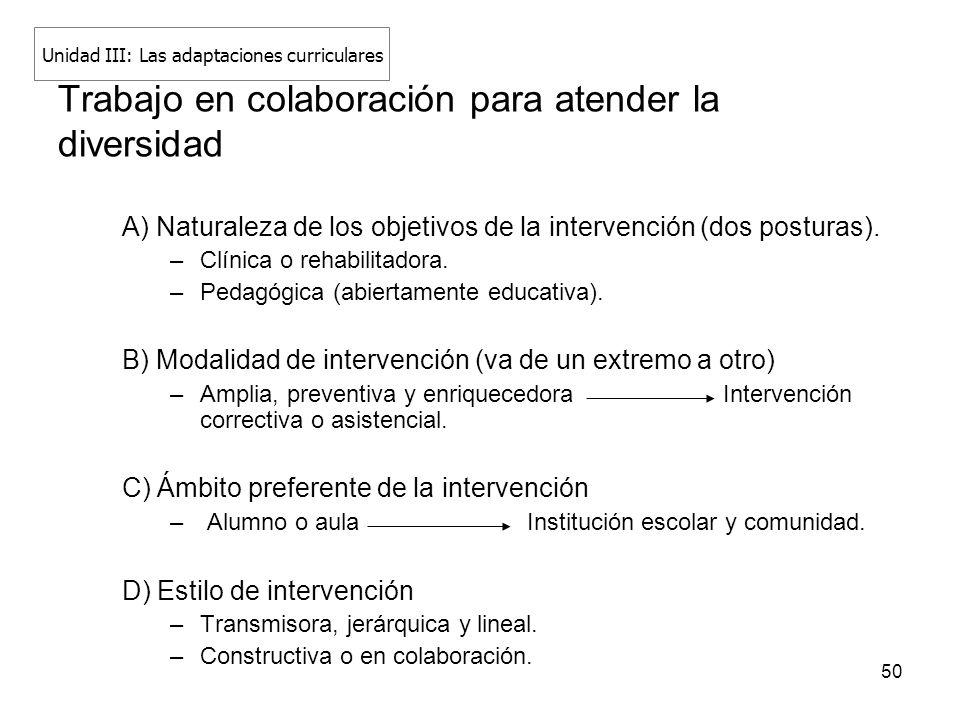 50 A) Naturaleza de los objetivos de la intervención (dos posturas). –Clínica o rehabilitadora. –Pedagógica (abiertamente educativa). B) Modalidad de
