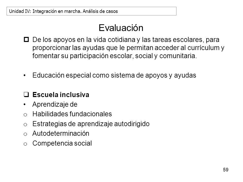 59 Evaluación De los apoyos en la vida cotidiana y las tareas escolares, para proporcionar las ayudas que le permitan acceder al currículum y fomentar